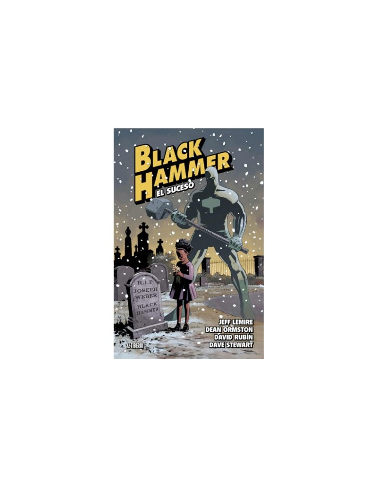 BLACK HAMMER 02: EL SUCESO