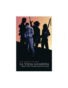 LA VIEJA GUARDIA 02: FUERZA...