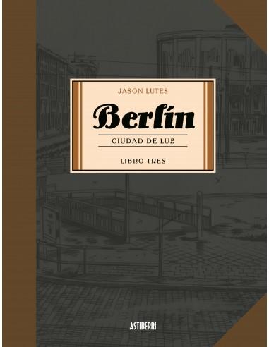 BERLIN CIUDAD DE LUZ - LIBRO TRES